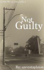 Not Guilty[UNDERGOING CONTRUCTION] by savvystapleton