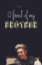 A friend of my Brother || Niall Horan by Majulaa_4