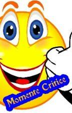 Momentele critice by YoPipo