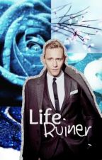 Life Ruiner (Tom Hiddleston Imagines) by bluebox21_