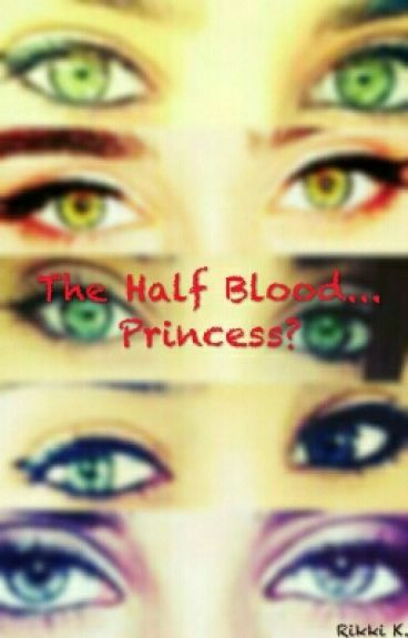 The Half Blood..Princess? (Lesbian Story #Camren#g!p)