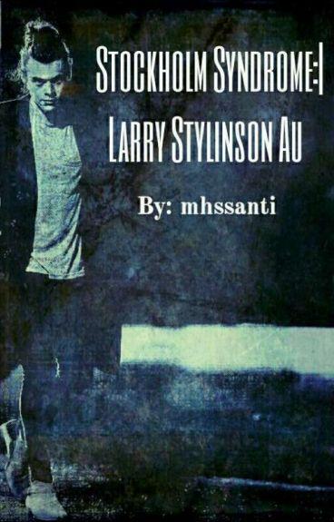 Stockholm Syndrome :  Larry Stylinson Au