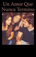 Un Amor Que Nunca Termino by laliter145