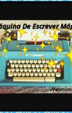 A Maquina De Escrever Magica! by YasmimCorreia