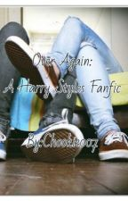 Over Again: A Harry Styles FanFic by EMMRFUD