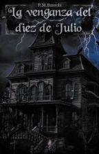La venganza del diez de Julio 2: Tras la tormenta by PatriciaMB