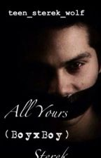 All Yours [STEREK] Boyxboy by teen_sterek_wolf