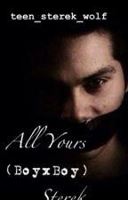 All Yours [STEREK] Boyxboy by teen_sterek_wolf