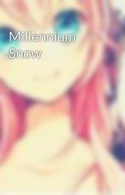 Millennium Snow by asdfgCHOMCHOM