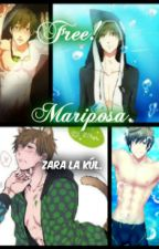 Free!: Mariposa. (Makoto y Tú) [Three-shot's] by ZaraLaKul
