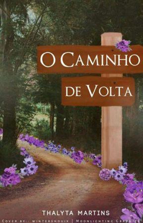 O Caminho de Volta [repostando] by thalytamartiins
