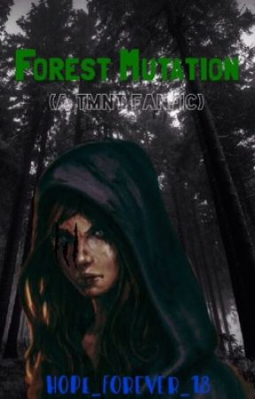 Forest Mutation (Book Two) by hope_forever_18