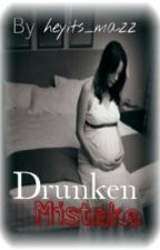 Drunken Mistake by heyits_mazz