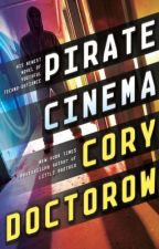 Pirate Cinema by CoryDoctorow