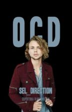 O.C.D. || Ashton Irwin #Wattys2016 by sel_direction