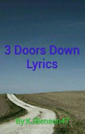 3 Doors Down Lyrics The Silence Remains Wattpad