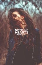 Nicotine Hearts || (In Editing)   by minihuman