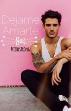 Déjame Amarte (Book 2) by MichxStrong