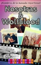Nosotras & Wolfblood by GuerreraMoon