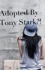 Adopted By Tony Stark?! #wattys2016 by TylerFury