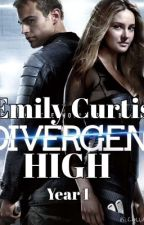 Divergent High: Year One by awesomebookworm16