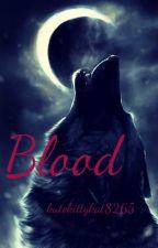 Blood (Book Three of the Dark Lycans Series) by kutekittykat8265
