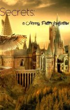 Secrets: a Harry Potter Fanfic by miss_alaskablue