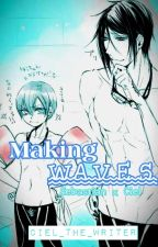 Making Waves: A SebaCiel AU by Ciel_the_Writer