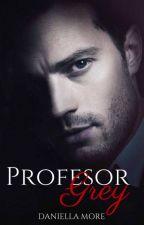 Profesor Grey (#TheGrey'sAwardsII) by DaniellaMore