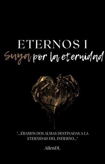 Eternos I: Suya por la eternidad. (+17) #WSAwards