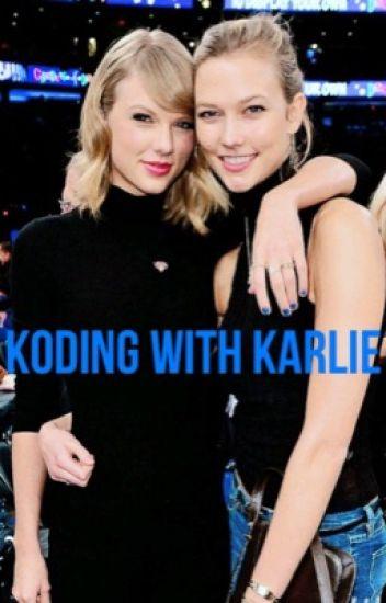 Kaylor AU: Koding with Karlie