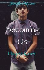 Becoming Us ~ Hayes Grier fanfic by JanellieOsborne