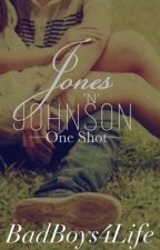 Jones N' Johnson One-Shots by Badboys4life