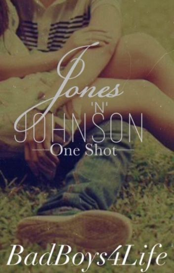 Jones N' Johnson One-Shots