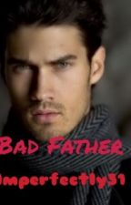 Bad Father by imperfectly31
