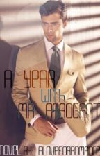 A Year with Mr. Arrogant by ALoveForRomance