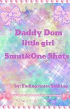 Ddlg Smut&One Shots by FadingxintoxNothing