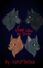 Love Within The Packs (On Hold) by WolfOfThePack