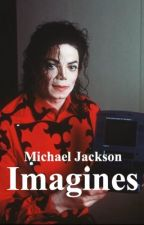 Michael Jackson Imagines by xLiberianGirlx
