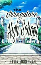 The Irregulars' High School(On-Hold) by Levia_Ackerman