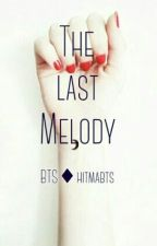 The Last Melody [BTS Fanfiction] by hitmabts