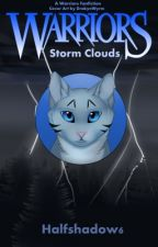Warriors: Storm Clouds by Halfshadows6
