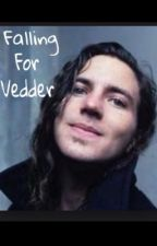 Falling for Vedder (An Eddie Vedder Fanfiction) by immrscurtis