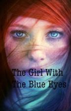 The Girl With The Blue Eyes by LillyDay72