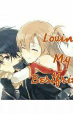 Loving My Bestfriend by jeaaudin