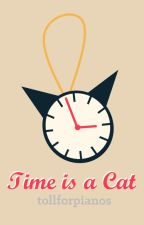 Time is a Cat by tollforpianos