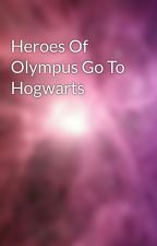 Heroes Of Olympus Go To Hogwarts by silence7fangirl