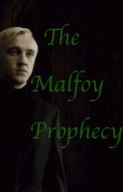 The Malfoy Prophecy by Boybandlover92