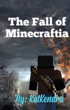 The Fall of Minecraftia by KatKendra
