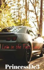 Love in the Fast Lane (Dominic Toretto) by PrincessDc3